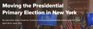 By executive order, Governor Cuomo is moving the presidential primary election from April 28 to June 23rd.