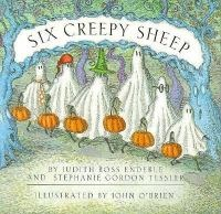 Cover of the book Six Creepy Sheep by Judith Ross Enderle and Stephanie Gordon Tessler, illustrated by John O'Brien.